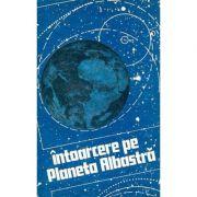 Întoarcere pe planeta albastră ( antologie SF )