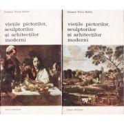 Viețile pictorilor, sculptorilor și arhitecților moderni ( 2 vol. )