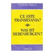 Ce este Transilvania? Civilizația transilvană în cadrul civilizației românești