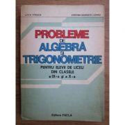 Probleme de algebră și trigonometrie pt. elevii de liceu din clasele a IX-a și a X-a