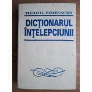 Dicționarul înțelepciunii. Cugetări antice și moderne
