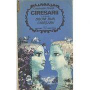 Drum bun, cireșari ( CIREȘARII, vol. 5 )