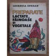 Preparate lactate, făinoase și vegetale