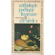Anthologie poetique francaise: XVIIe siecle ( Vol. 1 )