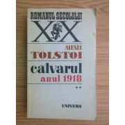 Anul 1918 ( CALVARUL, vol. II )