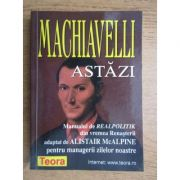 Machiavelli astăzi