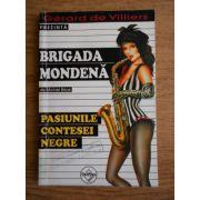 Pasiunile contesei negre ( BRIGADA MONDENĂ # 9 )