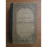 Commentaires sur la Guerre de Gaules ( editie bilingva, franceza si latina )