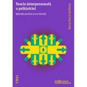 Teoria interpersonală a psihiatriei. Aplicații și noi direcții