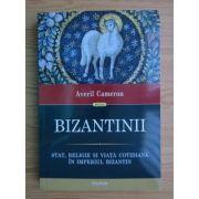 Bizantinii. Stat, religie și viață cotidiană în Imperiul bizantin
