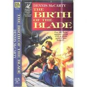 The Birth of the Blade