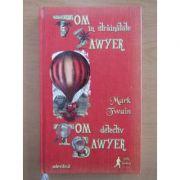 Tom Sawyer în străinătate * Tom Sawyer detectiv