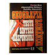 Geografia României. Teste, sinteze, răspunsuri