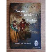 Poemes saturniens / Fetes galantes