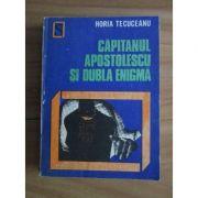 Căpitanul Apostolescu și dubla enigmă