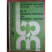 De la matematica elementară spre matematica superioară