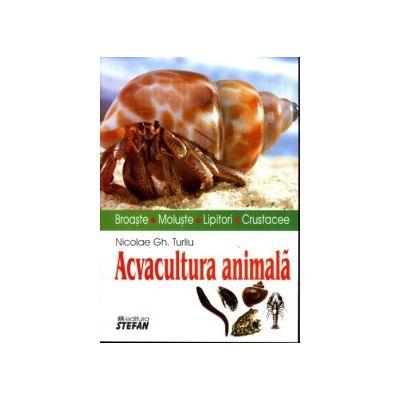 Acvacultura animală. Broaşte. Moluşte. Lipitori. Crustacee