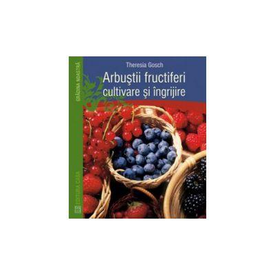 Arbuştii fructiferi - cultivare şi îngrijire