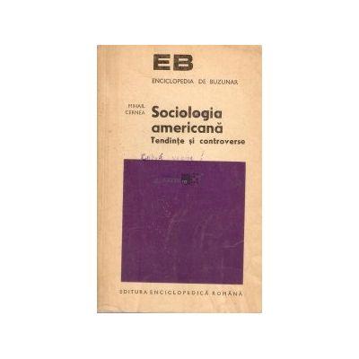 Sociologia americană. Tendințe și controverse