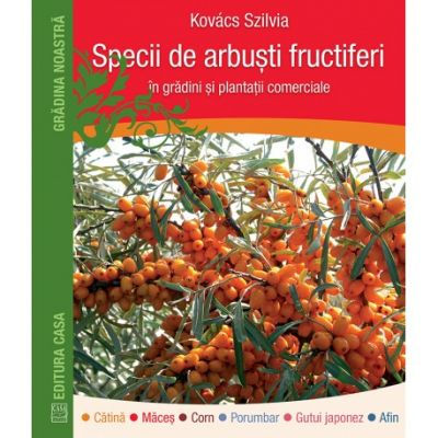 Specii de arbuști fructiferi îm grădini și plantații comerciale