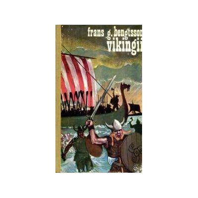 Vikingii. O povestire istorică din vremurile păgîne