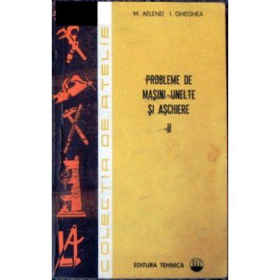 Probleme de mașini-unelte și așchiere ( 2 vol. )