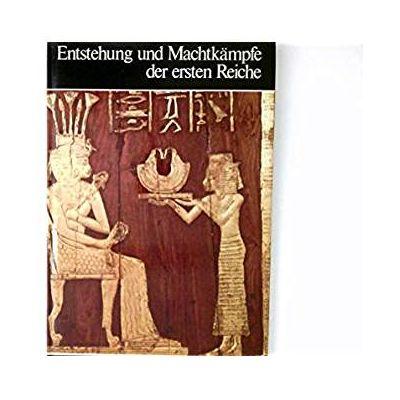 Entstehung und Machtkampfe der ersten Reiche