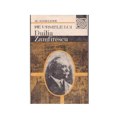 Pe urmele lui Duiliu Zamfirescu
