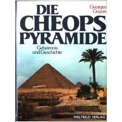 Die Cheops Pyramide. Geheimnis und Geschichte
