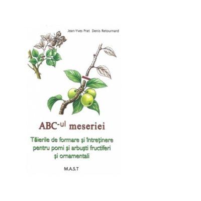 ABC-ul meseriei. Tăierile de formare și întreținere pentru pomi și arbuști fructiferi și ornamentali