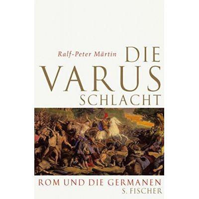 Die Varusschlacht. Rom und die Germanen