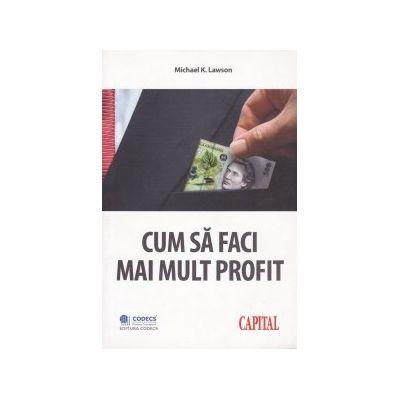 Cum să faci mai mult profit