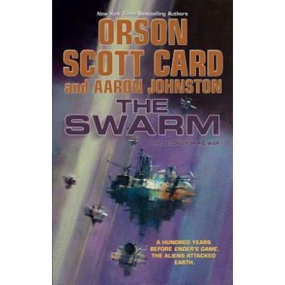 The Swarm ( Volume One of The Second Formic War )