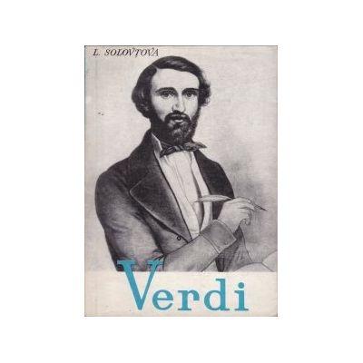 Giuseppe Verdi. Viața și opera