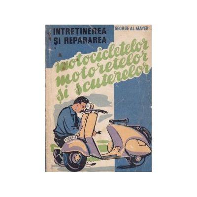 Întreținerea și repararea motocicletelor, motoretelor și scuterelor
