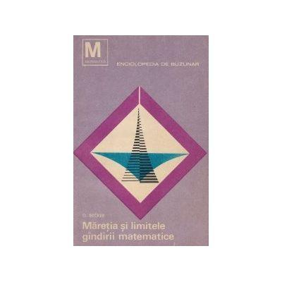 Măreția și limitele gîndirii matematice