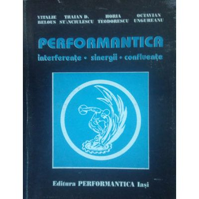 Performantica. Interferențe, sinergii, confluențe
