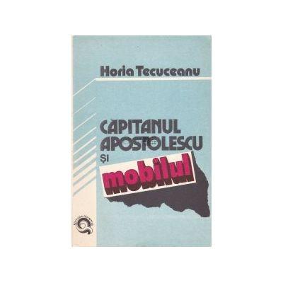 Capitanul Apostolescu si mobilul