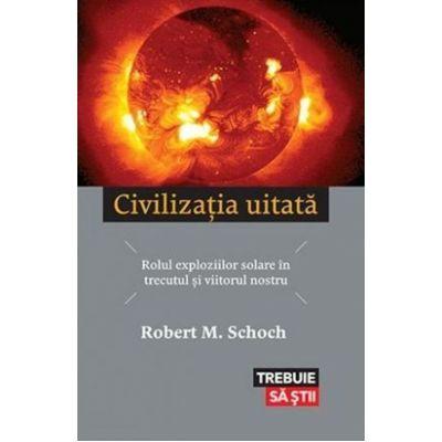 Civilizația uitată. Rolul exploziilor solare în trecutul și viitorul nostru