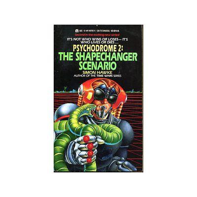 The Shapechanger Scenario ( PSYCHODROME 2 )