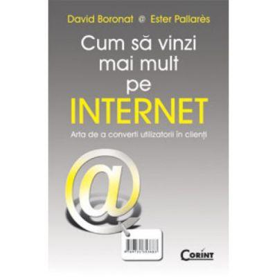 Cum să vinzi mai mult pe internet