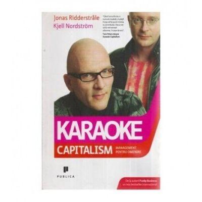 Karaoke capitalism. Management pentru omenire