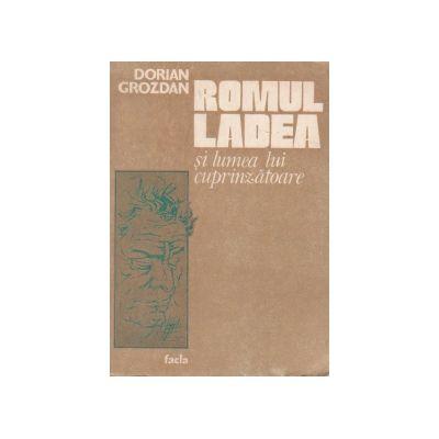 Romul Ladea și lumea lui cuprinzătoare ( volum omagial )