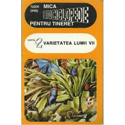 Varietatea lumii vii ( Mica enciclopedie pt tineret - cartea 2 )