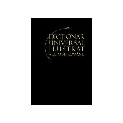 Dicționar universal ilustrat al limbii române ( vol. IV )