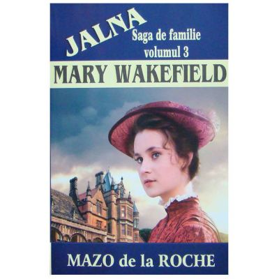 Mary Wakefield ( JALNA vol. III )