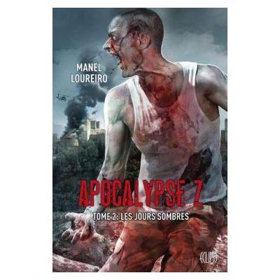 Les jours sombres ( Apocalypse Z, tome 2 )
