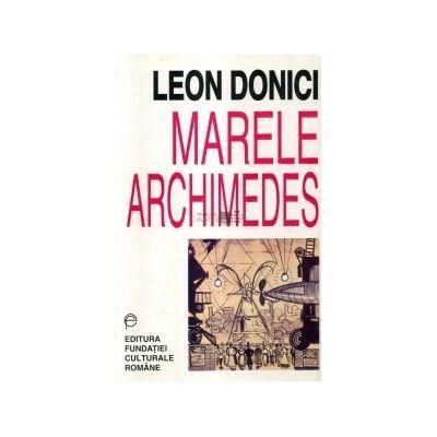 Marele Archimedes. Proză literară, publicistică, receptare critică