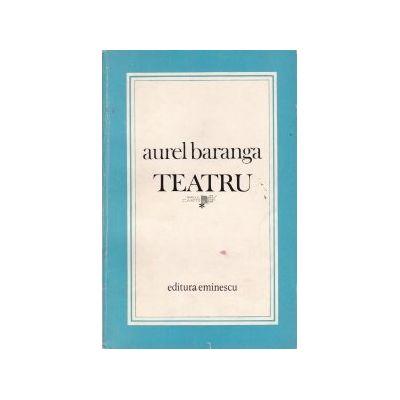 Teatru ( Vol. I - Seria TEATRU COMENTAT )