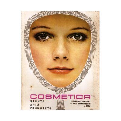 Cosmetica. Știință, artă, frumusețe